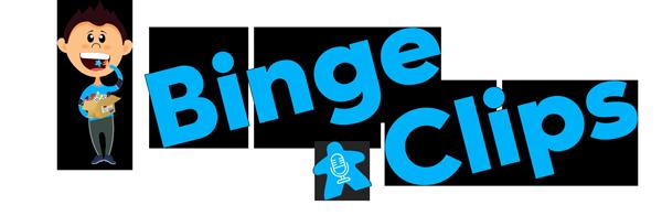 Binge Clips